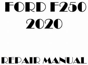 2020 Ford F250 F350 F450 F550 Repair Manual