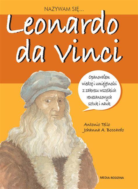 si鑒e vinci nazywam się leonardo da vinci wydawnictwo media rodzina