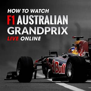 Grand Prix F1 2018 Calendrier : how to watch formula 1 australian grand prix 2019 online ~ Medecine-chirurgie-esthetiques.com Avis de Voitures