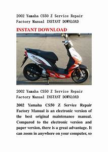 2002 Yamaha Cs50 Z Service Repair Factory Manual Instant