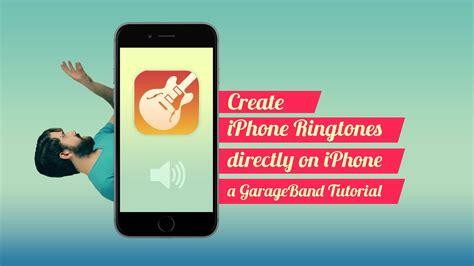 make ringtone for iphone create iphone ringtones on iphone garageband tutorial 15663