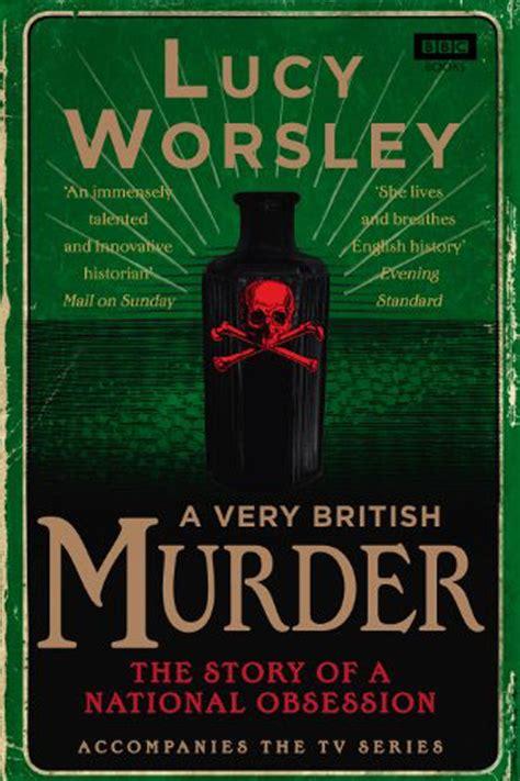 crime   british murder  lucy worsley bbc books