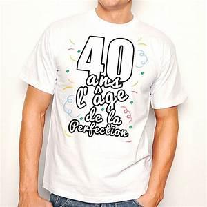 T Shirt 40 Ans : t shirt homme anniversaire 40 ans l ge de la perfection ketshooop t shirts anniversaires ~ Farleysfitness.com Idées de Décoration