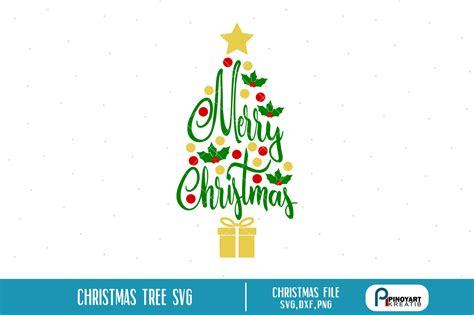 christmas tree svg christmas svg christmas tree svg merry christmas svg christmas dxf chirtmas