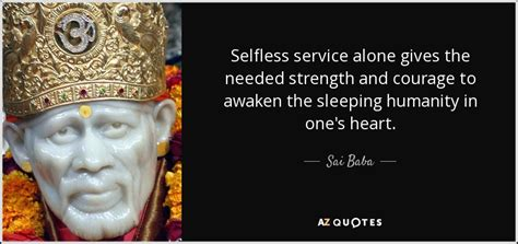 sai baba quote selfless service    needed