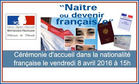 actualit 201 s herault c 233 r 233 monie d accueil dans la nationalit 233 fran 231 aise le vendredi 8 avril