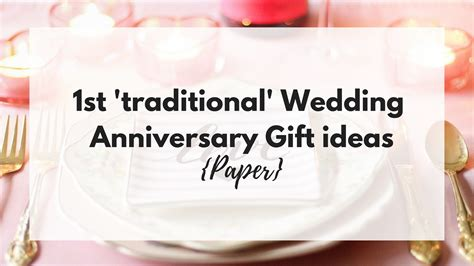 st traditional wedding anniversary gift ideas paper