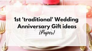 1st traditional wedding anniversary gift ideas paper With traditional first wedding anniversary gift