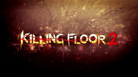 killing floor 2 you ve got on you killing floor 2 pc review chalgyr s game room