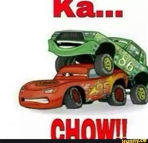 Lightning Mcqueen Memes - kachow ifunny