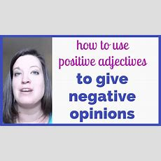Using Positive Adjectives To Give Negative Opinions More Politely • English With Kim