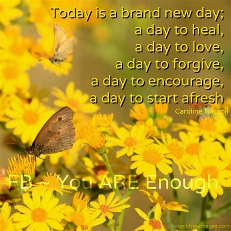 Todays A Brand New Day Quotes