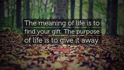 Gift Meaning Purpose Picasso Give Pablo Quote
