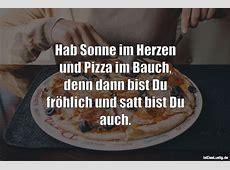 Hab Sonne im Herzen und Pizza im Bauch, denn da