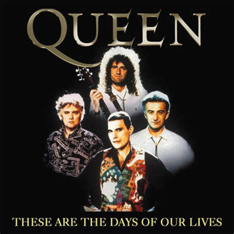 Romantic Moments Songs Queen  These Are The Days Of Our
