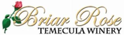 Briar Rose Winery Story Temecula Welcome Learn