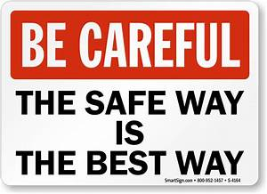 Be Careful Safety Signs - MySafetySign.com