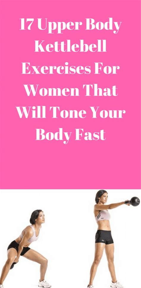 kettlebell exercises upper body workouts workout tone fast fitness toning ab health training benefits cardio