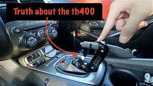 The Truth About Th400 And Automatic Transmissions