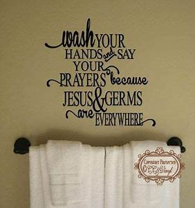 Wash your hands and say your prayers bathroom wall decor for Cute sayings for bathroom walls