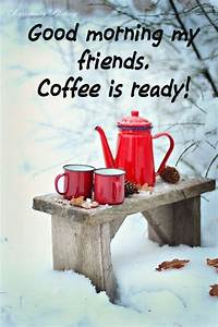 morning my friends coffee is ready pictures photos