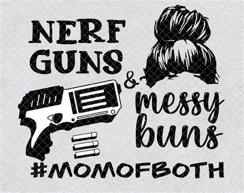 Maybe you would like to learn more about one of these? Mom Of Both SVG Printable Messy Buns Svg Mom Life Nerf ...
