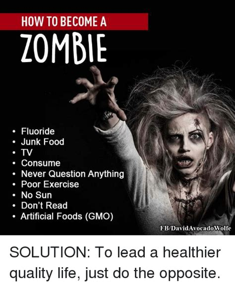 How To Become A Meme - how to become a zombie fluoride junk food tv consume never question anything poor exercise no