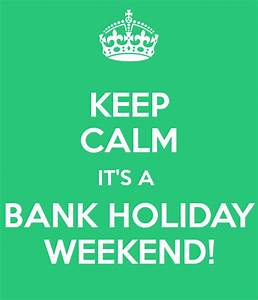 When Is August Bank Holiday Weekend 2017 All The Uk Bank ...