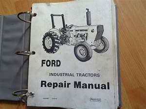 Ford Industrial Tractor Repair Manual 230a 340a 445 530a 540a 545    700  Pgs   For Sale Online
