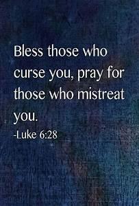 Luke 6:28 (NIV)... Spitefully