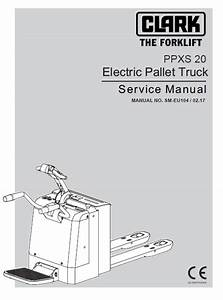 Clark Electric Pallet Truck Ppxs20 Pdf Service Manual