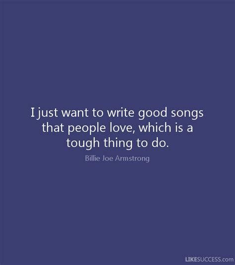i just want to write songs that peo by billie joe