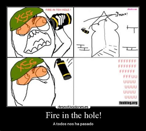 Fire In The Hole Meme - fire in the hole desmotivaciones