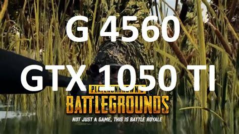 Player Unknown's Battlegrounds Pubg G4560 Gtx 1050 Ti Best