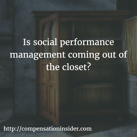 is social performance management coming out of the closet
