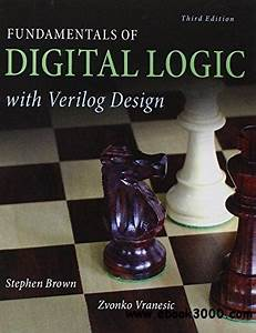 Fundamentals Of Digital Logic With Verilog Design  3rd