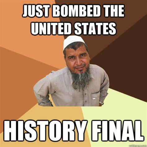 Us History Memes - just bombed the united states history final ordinary muslim man quickmeme
