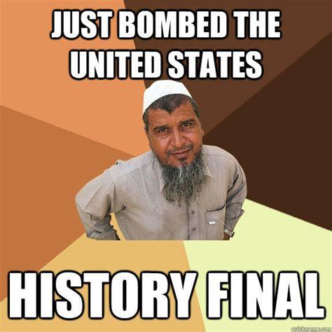 Ordinary Muslim Man Meme - just bombed the united states history final ordinary muslim man quickmeme