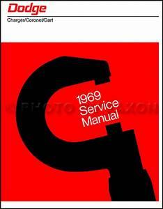 1969 Dodge Repair Shop Manual Reprint 69 Charger  Coronet  Dart