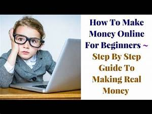 How To Make Money Online For Beginners ~ Step By Step ...
