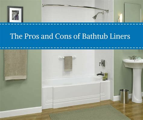 acrylic bath liners pros and cons 25 best ideas about bathtub liners on bathtub