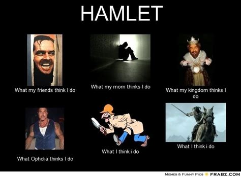 Hamlet Memes - 17 best images about hamlet memes on pinterest it is father and funny