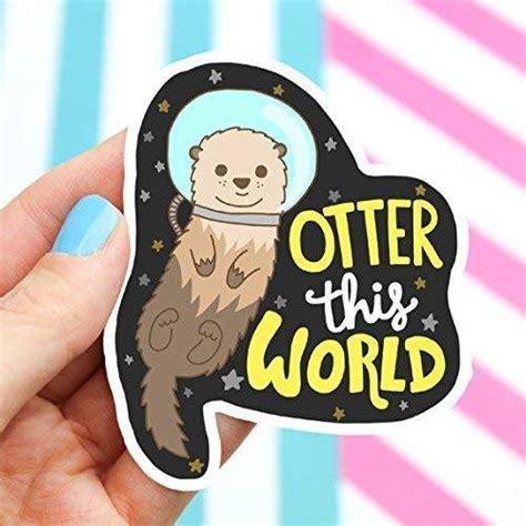 Amazon.com: Otter Sticker, Vinyl Stickers, Space Sticker