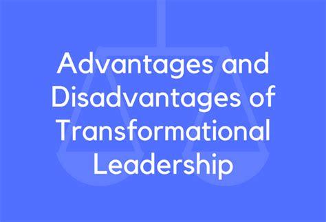 advantages  disadvantages  transformational
