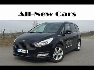 Ford Galaxy 2016 : all new ford galaxy titanium 2 0 tdci 2015 2016 exterior interior and driving youtube ~ Medecine-chirurgie-esthetiques.com Avis de Voitures