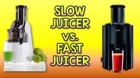 slow juicer fast vs juice