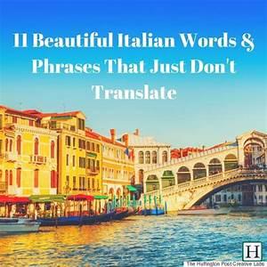11 Beautiful Italian Words And Phrases That Just Don't ...