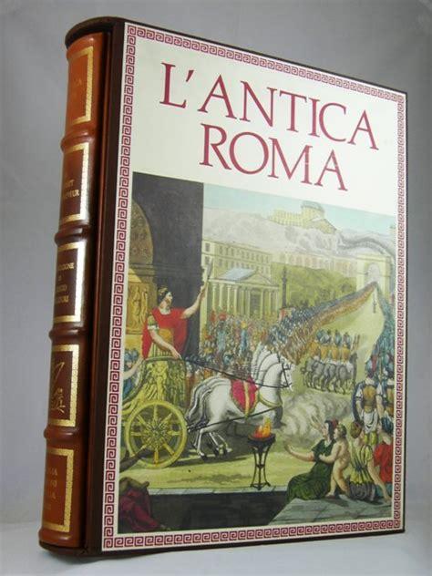 Libreria Libri Antichi Roma by Antica Roma Edizione Per Bibliofili Libreria Catania