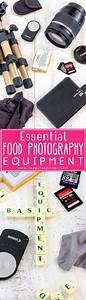Essential Food Photography Equipment | Photography equipment, Photography essentials ...