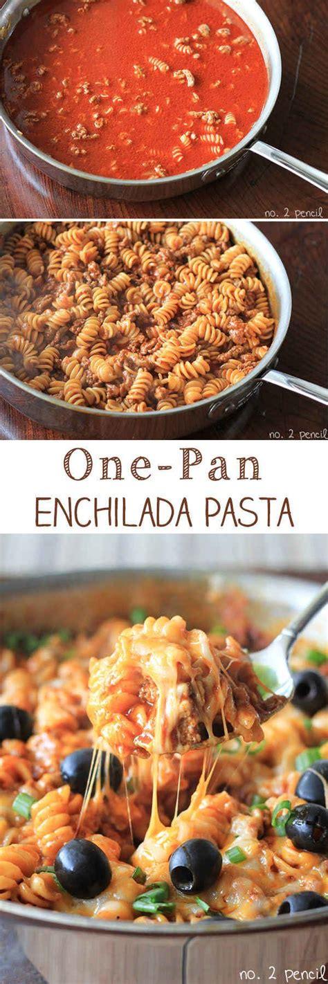one pan recipes dinner one pan enchilada pasta 21 simple one pot pastas pasta recipes noodles recipe healthy